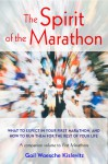 The Spirit of the Marathon: What to Expect in Your First Marathon, and How to Run Them for the Rest of Your Life - Gail Waesche Kislevitz