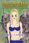 Caitlin Star and the Rise of the Barbarians - James J. Caterino