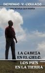 La Cabeza En El Cielo, Los Pies En La Tierra - Domingo V. Collazo