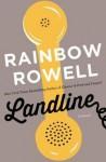 Rainbow Rowell: Landline (Hardcover); 2014 Edition - Rainbow Rowell