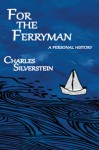 For the Ferryman - Charles Silverstein