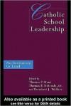 Catholic School Leadership: An Invitation to Lead - Thomas Hunt, Thomas Oldenski, Theodore J. Wallace