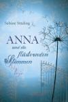 Anna und die flüsternden Stimmen - Sabine Städing