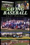 Saving Baseball - Jeff Potter