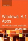 Windows(r) 8.1 Apps with Html5 and JavaScript Unleashed - Stephen Walther