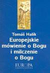 Europejskie mówienie o Bogu i milczenie o Bogu - Tomáš Halík