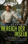Im Reich der Inseln: Meine Suche nach unentdeckten Arten und andere Abenteuer im Südpazifik (German Edition) - Tim Flannery, Jürgen Neubauer