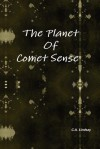 The Planet of Comet Sense - Carol Ann Lindsay