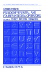 Introduction to Pseudodifferential and Fourier Integral Operators Volume 2: Fourier Integral Operators - Francois Treves