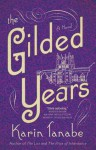 The Gilded Years - Karin Tanabe