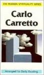 Carlo Carretto: Selections from His Writings Arranged for Daily Reading - Carlo Carretto