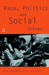 Race, Politics and Social Change - John Solomos, Les Back