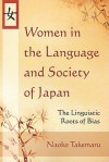 Women in the Language and Society of Japan: The Linguistic Roots of Bias - Naoko Takemaru