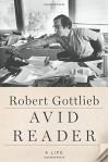 Avid Reader: A Life - Robert Gottlieb