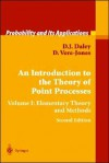An Introduction to the Theory of Point Processes: Volume I: Elementary Theory and Methods - D.J. Daley, David Vere-Jones