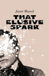 That Elusive Spark - Janet Munsil