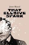 That Elusive Spark - Janet Munsil