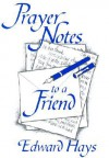 Prayer Notes to a Friend - Edward M. Hays