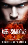 Fire & Shadows - Rochelle Maya Callen