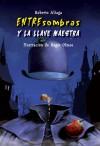Entresombras y la llave maestra - Roberto Aliaga, Roger Olmos