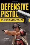 Defensive Pistol Fundamentals - Grant Cunningham, Rob Pincus