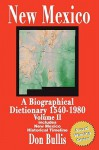New Mexico: A Biographical Dictionary Volume II - Don Bullis