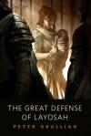 The Great Defense of Layosah - Peter Orullian