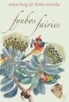 Fynbos Fairies - Antjie Krog, Annari van der Merwe, Fiona Moodie