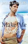 Make Me Believe - Jenna Kendrick