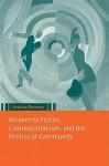 Modernist Fiction, Cosmopolitanism and the Politics of Community - Jessica Berman