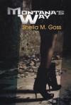 Montana's Way - Shelia M. Goss