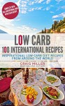 Low Carb: 100 International Recipes - Inspirational Low Carb Diet Recipes From Around The World - Craig Miller