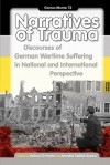 Narratives Of Trauma: Discourses Of German Wartime Suffering In National And International Perspective. (German Monitor) - Helmut Schmitz, Annette Seidel-Arpaci