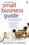 The Penguin Small Business Guide: : the complete reference handbook for small to medium enterprises - Nicholas Humphrey