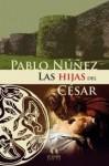 Las hijas del César - Pablo Nunez