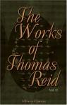 The Works of Thomas Reid: Volume 2 - Thomas Reid