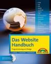 Das Website Handbuch - Komplett in Farbe: komplett in Farbe, Programmierung und Design (Kompendium / Handbuch) (German Edition) - Christian Wenz, Tobias Hauser, Florence Maurice