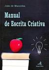 Manual de Escrita Criativa - João de Mancelos
