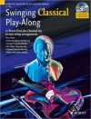 Swinging Classical Play-Along: 12 Pieces from the Classical Era in Easy Swing Arrangements Violin - Hal Leonard Publishing Company