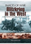 Blitzkrieg in the West: Images of War Series - Ian Baxter