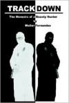 Trackdown: The Memoirs of a Bounty Hunter - Walter Fernandez, Bob Burton