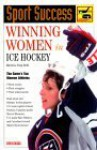 Winning Women In Ice Hockey - Marlene Targ Brill