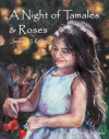A Night of Tamales & Roses - Joanna H. Kraus