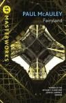 Fairyland (S.F. Masterworks) - Paul J. McAuley