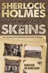 Sherlock Holmes – Tangled Skeins - Stories from the Notebooks of Dr. John H. Watson - David Marcum