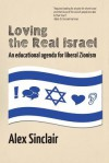 Loving the Real Israel: An educational agenda for liberal Zionism - Alex Sinclair