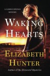 Waking Hearts (Cambio Springs Mysteries) (Volume 3) - Elizabeth Hunter