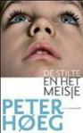 De stilte en het meisje - Peter Høeg, Edith Koenders, Jytte Kronig, Lucy Pijttersen