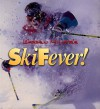 Warren Miller's Ski Fever! - Richard Needham, Dick Needham, Warren Miller