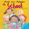 Mind Your Manners: In School (Mind Your Manners Series) - Arianna Candell